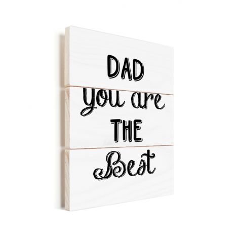 Vaderdag -Dad you are the best Vurenhout