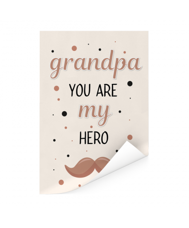 Vaderdag - Grandpa you are my hero - vaderdaggeschenk Poster
