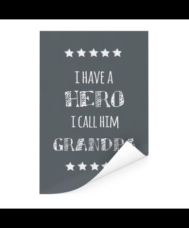 Vaderdag – I have a hero I call him grandpa - cadeau opa Poster